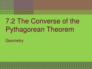 7.2  The Converse of the Pythagorean Theorem
