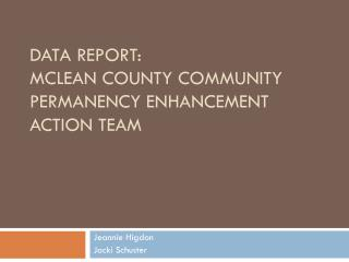 Data Report: McLean County Community Permanency Enhancement Action Team