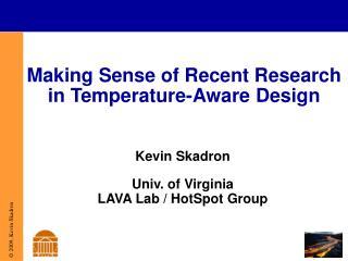 Making Sense of Recent Research in Temperature-Aware Design