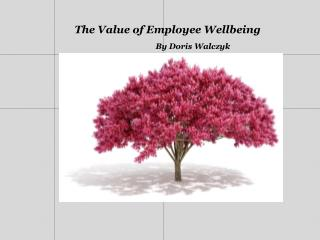 The Value of Employee Wellbeing