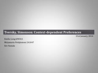 Tversky ,  Simonson :  Context-dependent Preferences