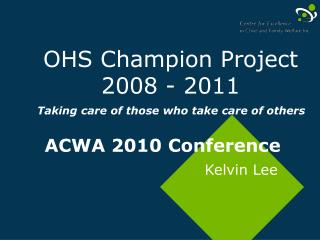 OHS Champion Project 2008 - 2011