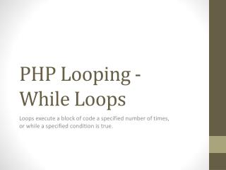 PHP Looping -  While Loops