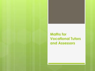 Maths for Vocational Tutors and Assessors