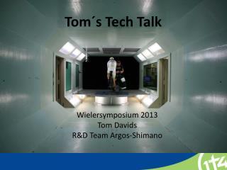 Wielersymposium  2013 Tom Davids R&D Team Argos - Shimano