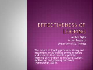 Effectiveness of Looping