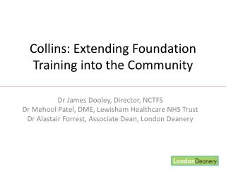 Collins: Extending Foundation Training into the Community