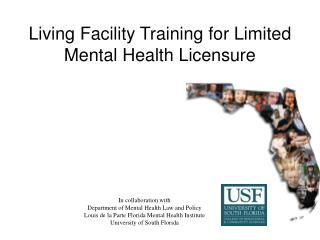 Living  Facility  Training for Limited  Mental Health Licensure