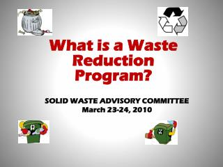 SOLID WASTE ADVISORY COMMITTEE March 23-24, 2010
