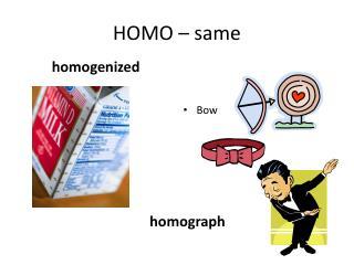 HOMO � same