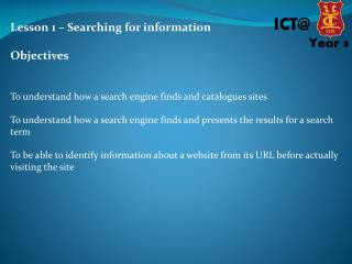 Lesson 1 – Searching for information Objectives