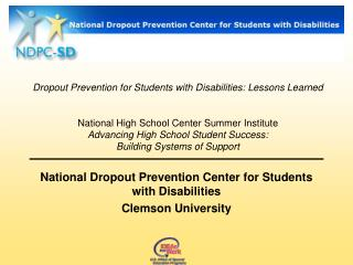 Dropout Prevention for Students with Disabilities: Lessons Learned   National High School Center Summer Institute Advanc