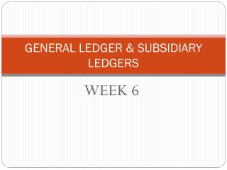 GENERAL LEDGER & SUBSIDIARY LEDGERS