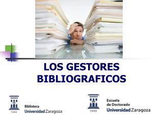 LOS GESTORES  BIBLIOGRAFICOS