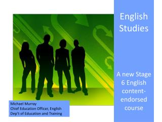 English Studies A new Stage 6 English content-endorsed course