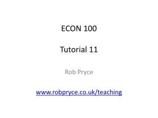 ECON 100 Tutorial 11