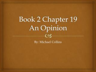 Book 2 Chapter 19 An Opinion