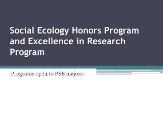 Social Ecology Honors Program and Excellence  in Research Program