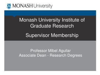 Monash University Institute of Graduate Research   Supervisor Membership