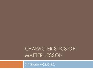Characteristics of Matter lesson