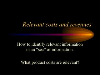 Relevant costs and revenues