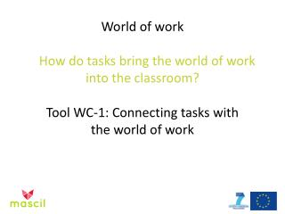 World of work How do tasks bring the world of work into the classroom?