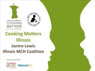 Cooking Matters  Illinois Janine Lewis Illinois MCH Coalition