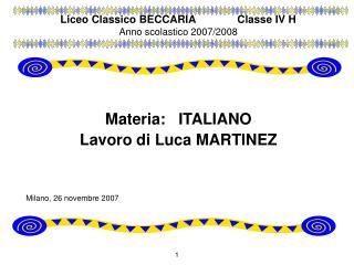 Liceo Classico BECCARIAClasse IV H Anno scolastico 2007/2008