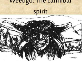 Weetigo: The cannibal spirit