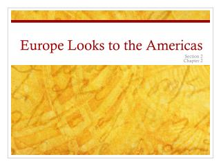 Europe Looks to the Americas