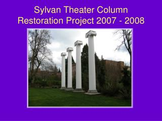 Sylvan Theater Column Restoration Project 2007 - 2008