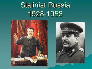 Stalinist Russia  1928-1953