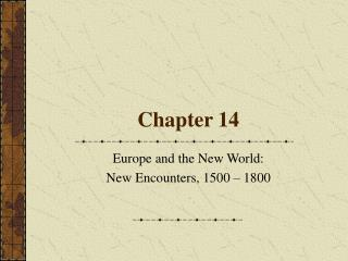 Europe and the New World: New Encounters, 1500   1800