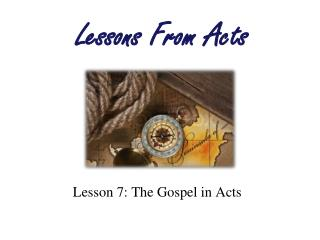 Lesson  7:  The Gospel in Acts