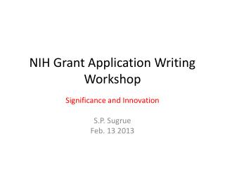 NIH Grant Application Writing  W orkshop