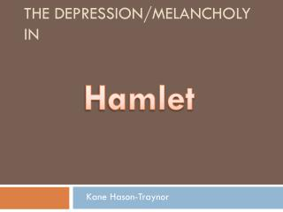 The Depression/Melancholy in