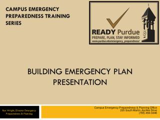 Campus Emergency Preparedness & Planning Office 205 South Martin Jischke Drive (765) 494-0446