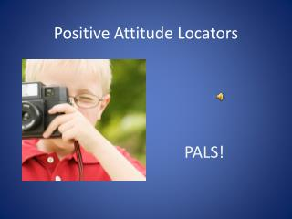Positive Attitude Locators