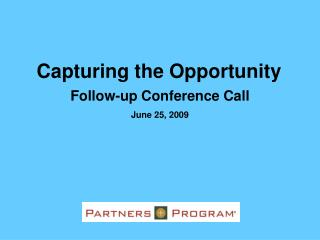 Follow-up Conference Call June 25, 2009