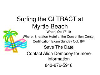 Surfing the GI TRACT at Myrtle Beach