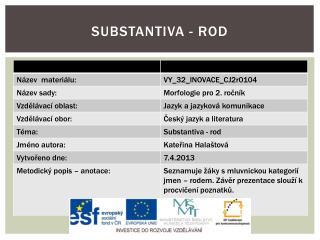 Substantiva - rod