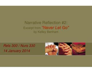 "Narrative Reflection #2: Excerpt from  ""Never Let Go""  by Kelley  Benham"