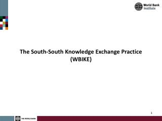 The South-South Knowledge Exchange Practice (WBIKE)