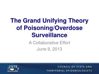 The Grand Unifying Theory of Poisoning/Overdose Surveillance