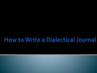 How to Write a Dialectical Journal