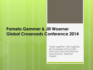Pamela Gemmer & Jill Woerner Global Crossroads Conference 2014