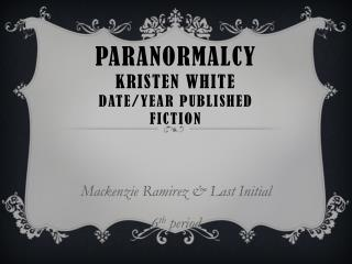 Paranormalcy Kristen White Date/Year Published Fiction
