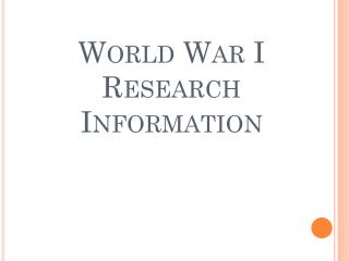 World War I  Research Information