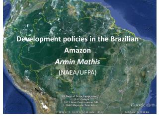 Development  policies in  the Brazilian Amazon Armin Mathis (NAEA/UFPA)