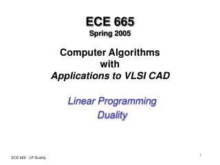 ECE 665 Spring 2005  Computer Algorithms with Applications to VLSI CAD